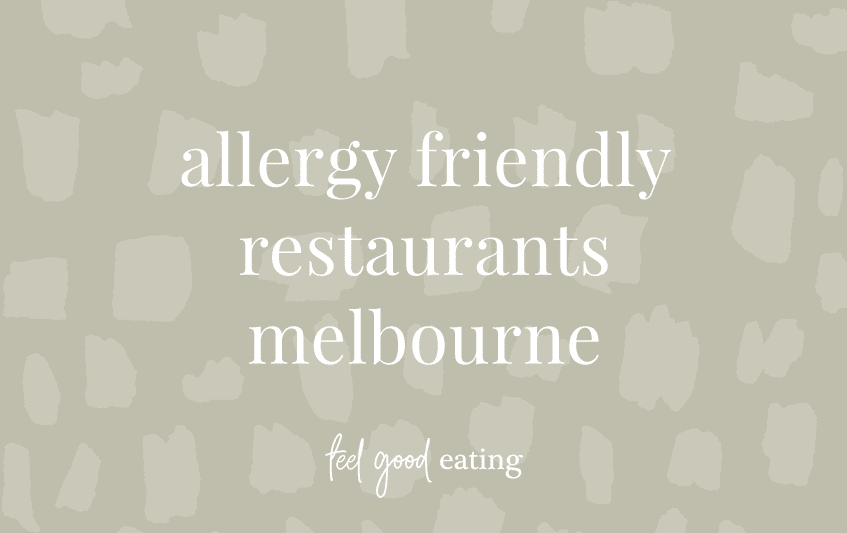 green background with text that reads allergy friendly restaurants melbourne feel good eating