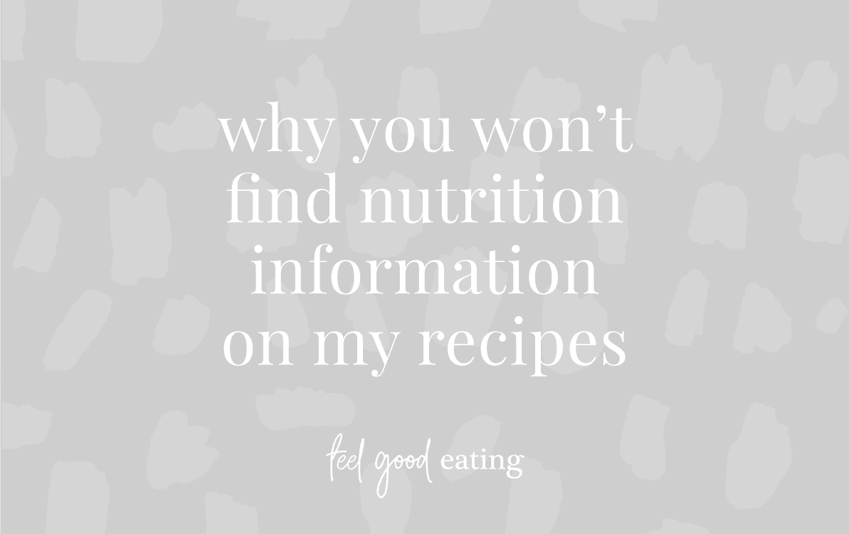 Purple background with text that reads why you won't find nutrition information on my recipes feel good eating.