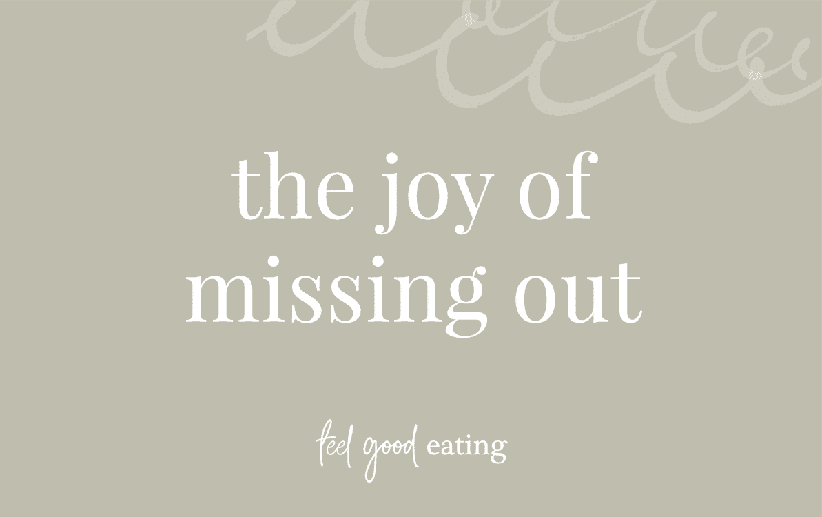 Green background with text that reads the joy of missing out feel good eating
