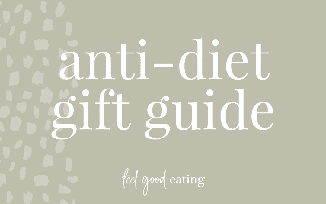 Your Anti-Diet Gift Guide