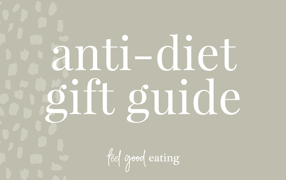 Olive background with text overlay that reads anti-diet gift guide feel good eating.