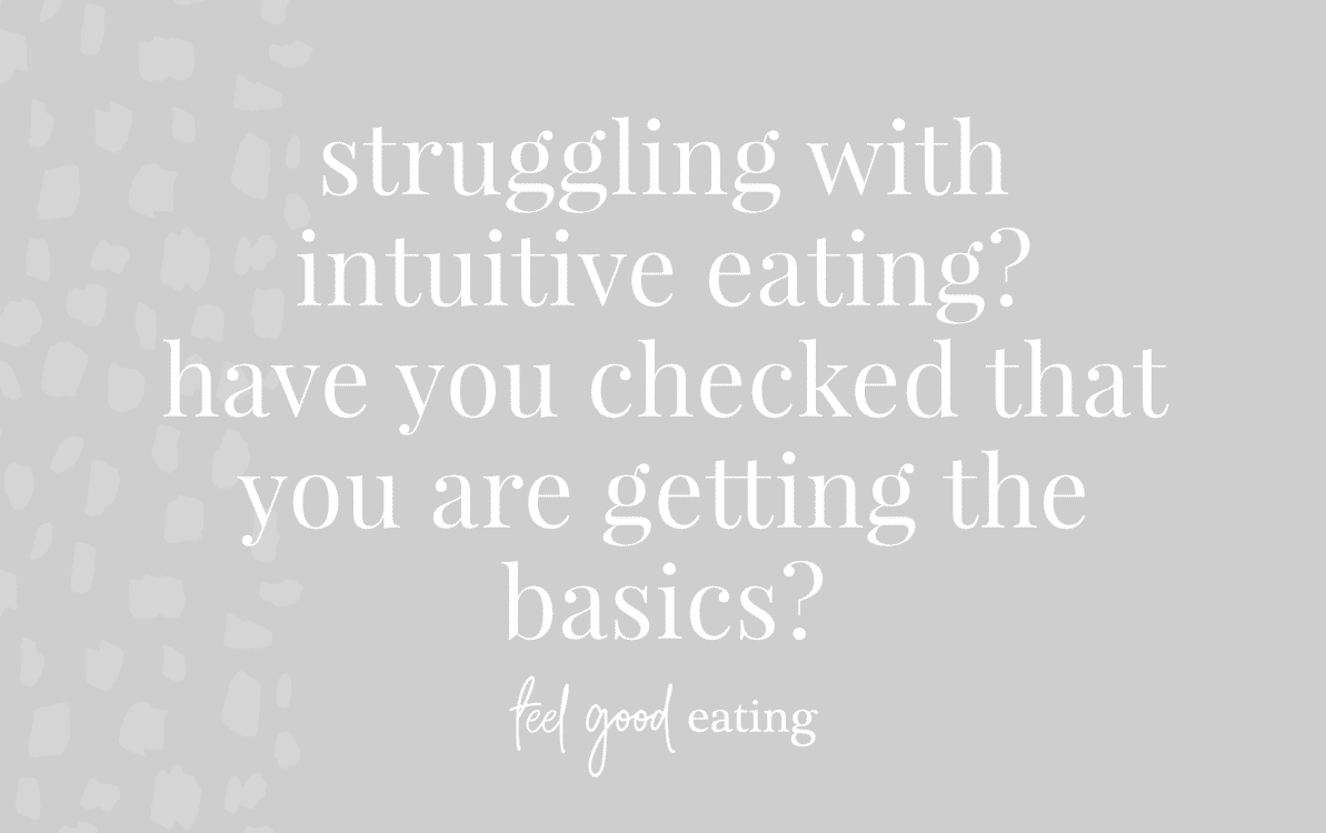 purple background with text overlay that reads struggling with intuitive eating? have you checked that you are getting the basics? feel good eating