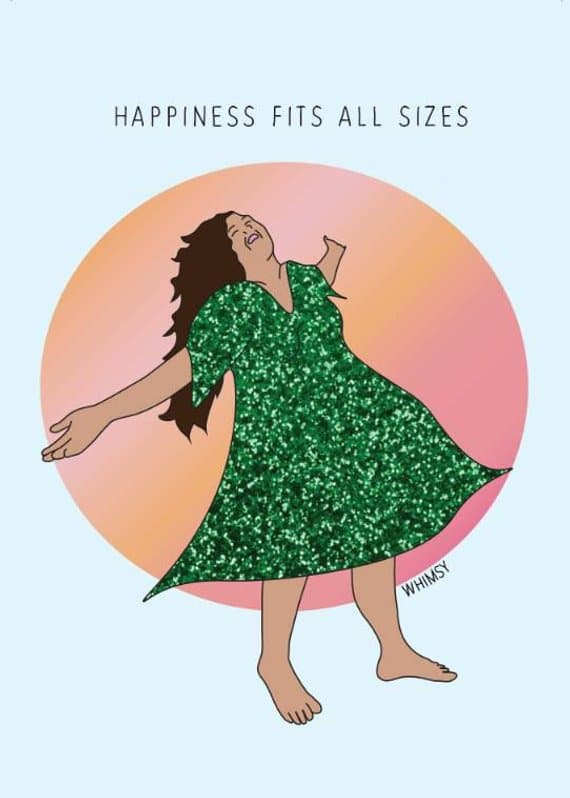 Illustration of a women in a larger body wearing a sparkly green dress. There is text above her head that reads Happiness Comes In All Sizes