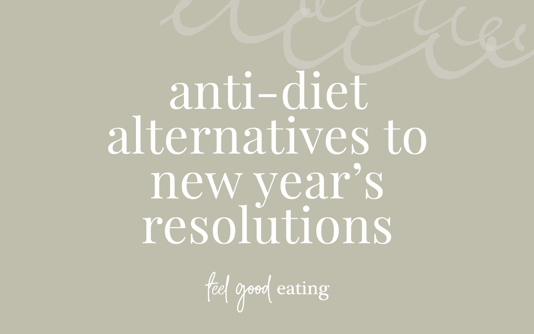 Anti-diet Alternatives To New Year's Resolutions