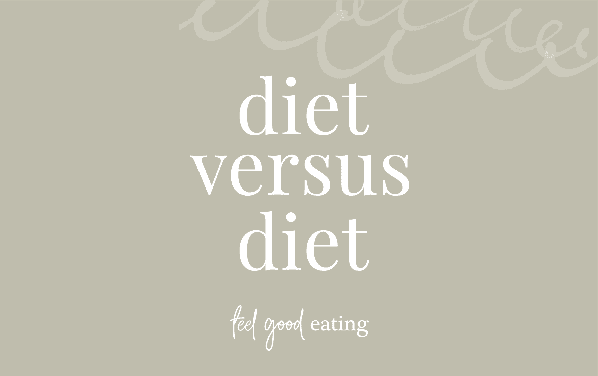 Olive green background with text overlay that reads Diet Versus Diet feel good eating