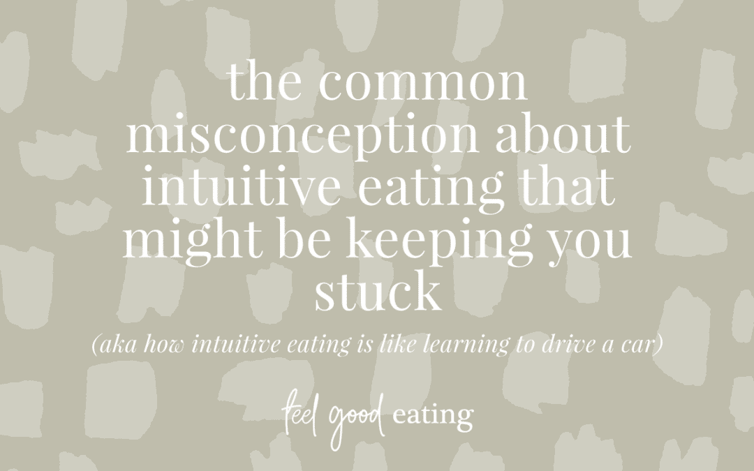 The Common Misconception About Intuitive Eating That Might Be Keeping You Stuck