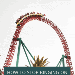 A picture of a rollercoaster. There is text overlay that reads; How to stop binging on weekends